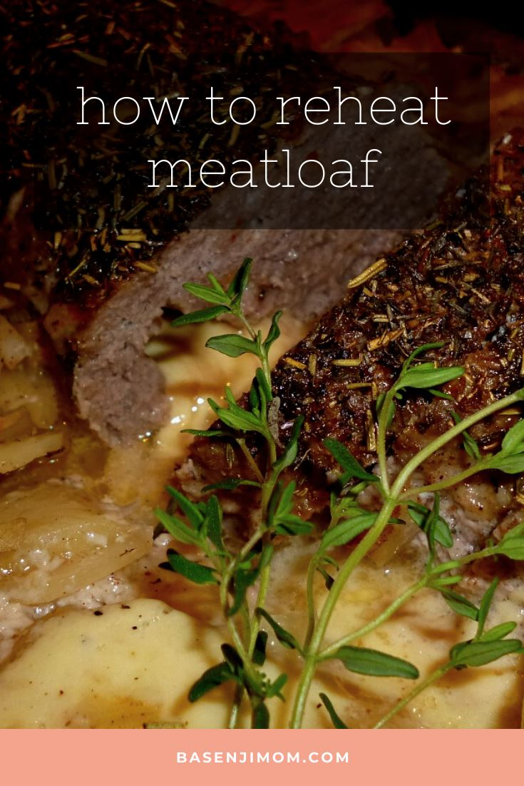 5 Best Ways How To Reheat Meatloaf – In Pan | Oven or Toaster Oven | Microwave | Air Fryer