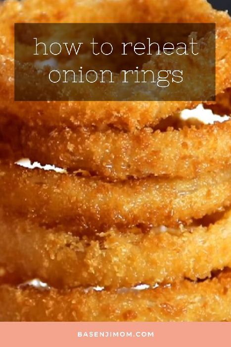 best ways of reheating onion rings